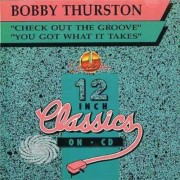 Video Delta Thurston,Bobby - Check Out The Groove/You Got What It Take - CD