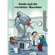 Globi-Verlag Globi und die verrückte Maschine