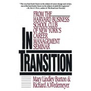 In Transition: From the Harvard Business School Club of New York's Career Management Seminar, Paperback/Mary Lindley Burton