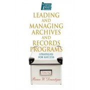 Leading and Managing Archives and Records Programs: Strategies for Success, Paperback/Bruce W. Dearstyne