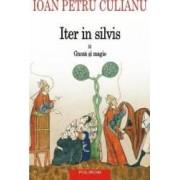 Iter in silvis Vol.2 Gnoza si magie - Ioan Petru Culianu