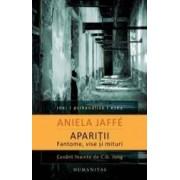 Aparitii Fantome Visuri Si Mituri - Aniela Jaffe