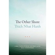 The Other Shore: A New Translation of the Heart Sutra with Commentaries, Paperback/Thich Nhat Hanh