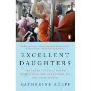 Excellent Daughters: The Secret Lives of Young Women Who Are Transforming the Arab World, Paperback