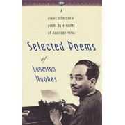 Selected Poems of Langston Hughes: A Classic Collection of Poems by a Master of American Verse, Paperback/Langston Hughes