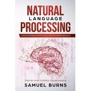 Natural Language Processing: A Quick Introduction to NLP with Python and NLTK, Paperback/Samuel Burns