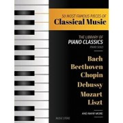 50 Most Famous Pieces of Classical Music: The Library of Piano Classics Bach, Beethoven, Bizet, Chopin, Debussy, Liszt, Mozart, Schubert, Strauss and, Paperback/Music Store