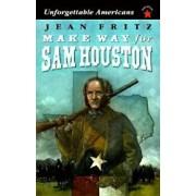 Make Way for Sam Houston, Paperback/Jean Fritz
