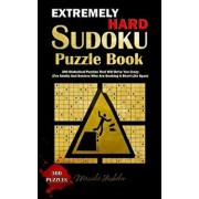Extremely Hard Sudoku Puzzle Book: 300 Diabolical Puzzles That Will Drive You Crazy (for Adults and Seniors Who Are Seeking a Short Life Span), Paperback/Masaki Hoshiko
