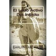 El Lado Activo del Infinito, Paperback/Carlos Castaneda