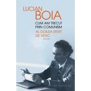 Cum am trecut prin comunism. Al doilea sfert de veac/Lucian Boia
