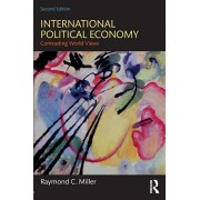 International Political Economy. Contrasting World Views, Paperback/Raymond C. Miller
