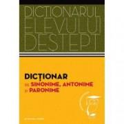 Dictionar de sinonime antonime si paronime. Dictionarul elevului destept