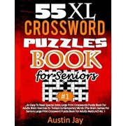 55 XL Crossword Puzzle Book for Seniors: An Easy to Read Special Extra Large Print Crosswords Puzzle Book for Adults Brain Exercise on Todays Contempo, Paperback/Austin Jay