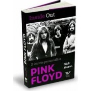 Inside out. O istorie personala a Pink Floyd - Nick Mason