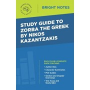 Study Guide to Zorba the Greek by Nikos Kazantzakis, Paperback/Intelligent Education