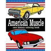 American Muscle Cars History Coloring Book: Classic Vintage: Memorable Vehicles, Paperback/Finn Coloring