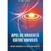 Apel De Urgenta Catre Univers - Robert B. Stone