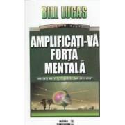 Amplificati-va forta mentala - Bill Lucas