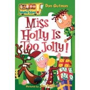 Miss Holly Is Too Jolly!, Paperback/Dan Gutman