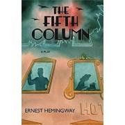 The Fifth Column, Paperback/Ernest Hemingway
