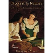 North by Night: A Story of the Underground Railroad, Paperback