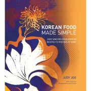 Judy Joo Korean Food Made Simple: Easy and Delicious Korean Recipes to Prepare at Home