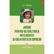 Jocuri pentru dezvoltarea inteligentei si creativitatii copiilor/C.J. Simister