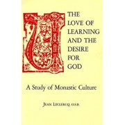 The Love of Learning and the Desire God: A Study of Monastic Culture, Paperback (3rd Ed.)/Jean LeClercq