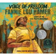 Voice of Freedom: Fannie Lou Hamer: The Spirit of the Civil Rights Movement, Hardcover/Carole Boston Weatherford