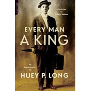 Every Man a King: The Autobiography of Huey P. Long, Paperback/Huey P. Long