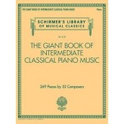 The Giant Book of Intermediate Classical Piano Music: Schirmer's Library of Musical Classics, Vol. 2139, Paperback/Hal Leonard Corp