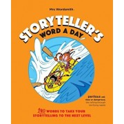 Storyteller's Word a Day: 180 Words to Take Your Storytelling to the Next Level, Hardcover/Mrs Wordsmith