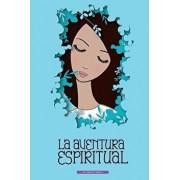 La Aventura Espiritual: Una Guia Para El Encuentro Contigo Mismo, Paperback/Karim Temple