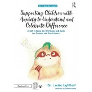 Supporting Children with Anxiety to Understand and Celebrate Difference, Paperback/Louise Lightfoot