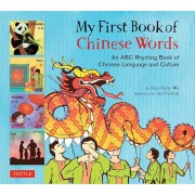 My First Book of Chinese Words: An ABC Rhyming Book of Chinese Language and Culture, Hardcover