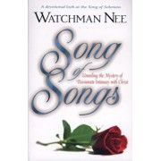 Song of Songs: Unveiling the Mystery of Passionate Intimacy with Christ, Paperback/Watchman Nee