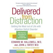 Delivered from Distraction: Getting the Most Out of Life with Attention Deficit Disorder, Paperback/Edward M. Hallowell