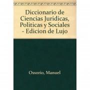 Diccionario De Ciencías Juridicas, Politicas Y Socíales- Edición De Lujo