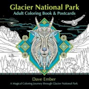 Glacier National Park Adult Coloring Book and Postcards: A Magical Coloring Journey Through Glacier National Park, Paperback