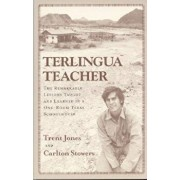 Terlingua Teacher: The Remarkable Lessons Taught and Learned in a One-Room Texas Schoolhouse., Paperback/Trent Jones