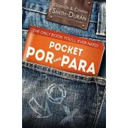 Pocket Por and Para: The Only Book You'll Ever Need!, Paperback/MR Gordon Smith-Duran