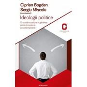 Ideologii politice. O scurta incursiune in gandirea politica si contemporana/Bogdan Ciprian, Sergiu Miscoiu
