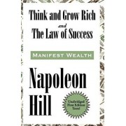 Think and Grow Rich and the Law of Success in Sixteen Lessons, Hardcover/Napoleon Hill