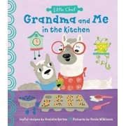 Grandma and Me in the Kitchen, Hardcover/Danielle Kartes