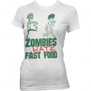Zombies Hate Fast Food Girly Tee