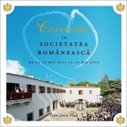 Coroana in societatea romaneasca. De la 10 mai 2012 la 10 mai 2013/Ioan-Luca Vlad