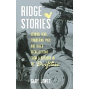 Ridge Stories: Herding Hens, Powdering Pigs, and Other Recollections from a Boyhood in the Driftless, Paperback/Gary Jones