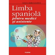 Limba spaniola pentru medici si asistente/Gustavo-Adolfo Loria-Rivel