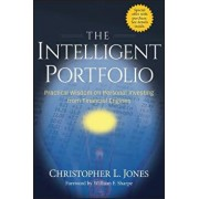 The Intelligent Portfolio: Practical Wisdom on Personal Investing from Financial Engines, Hardcover/Christopher L. Jones